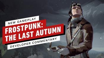 12 минут геймплея дополнения Frostpunk: The Last Autumn