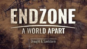 Новый ролик Endzone - A World Apart демонстрирует засуху и песчаные бури