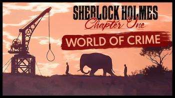 Трейлер и путеводитель по миру Sherlock Holmes: Chapter One