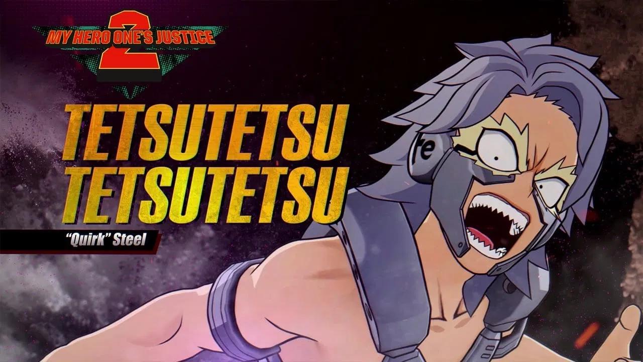 Тецутецу присоединяется к списку героев My Hero: One's Justice 2 в новом трейлере